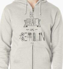 Be brave in Berlin Zipped Hoodie