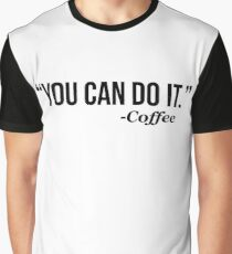 YOU CAN DO IT - Coffee - version 1 - black Graphic T-Shirt
