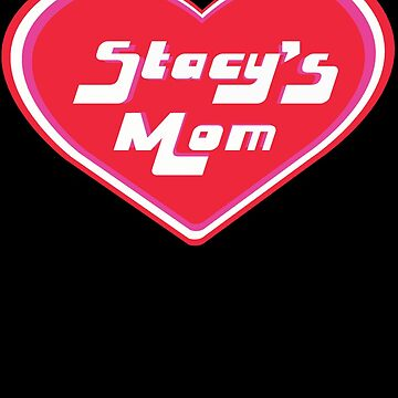 Stacy's Mom by MrsIndieRock