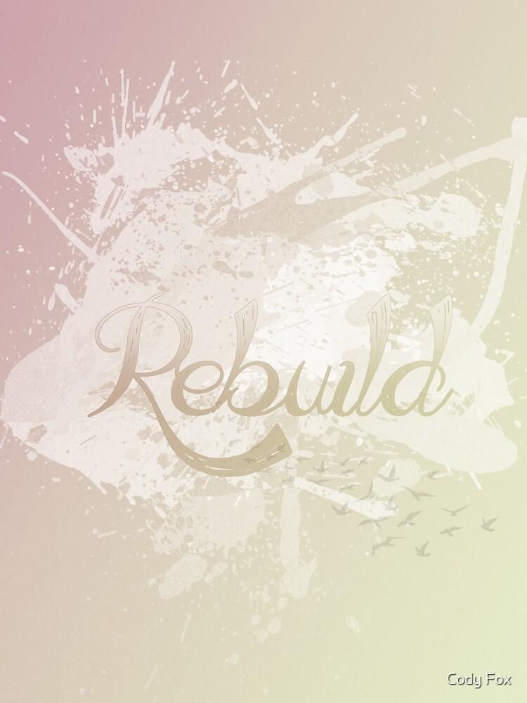Rebuild by Cody Fox