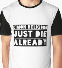 Atheism Anti Religion Political Quote  Graphic T-Shirt