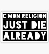 Atheism Anti Religion Political Quote  Sticker