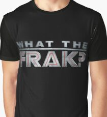 What The Frak?! Graphic T-Shirt