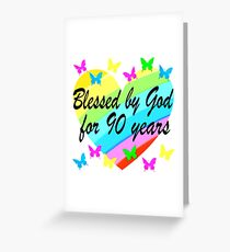 LOVE FILLED BLESSED BY GOD FOR 90 YEARS Greeting Card