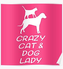 CRAZY CAT & DOG LADY Poster