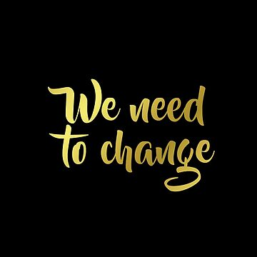We need to change by dutchstranger
