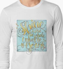 Shine Like the Whole Universe is Yours Long Sleeve T-Shirt