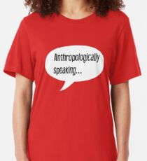 Anthropologically Speaking Slim Fit T-Shirt