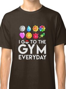 Pokemon - I GO TO THE GYM EVERY DAY - Transparent Classic T-Shirt