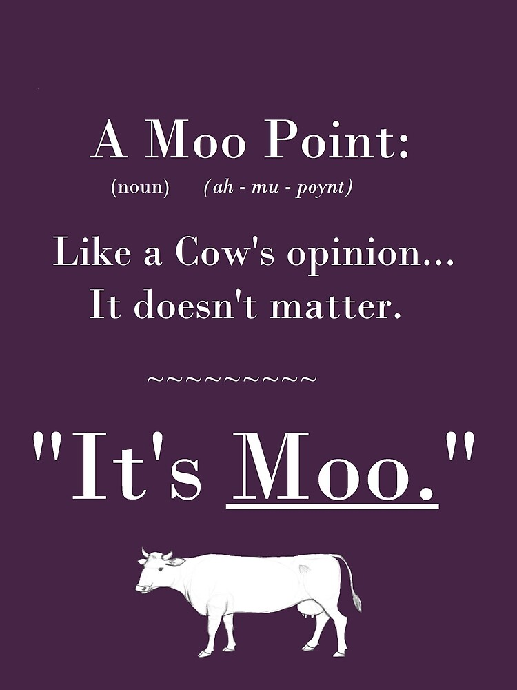 Quot A Moo Point Quot By Beckiboo93 Redbubble