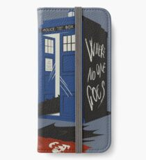 Where no one goes iPhone Wallet/Case/Skin