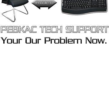 Pebcak Tech Support by jon86
