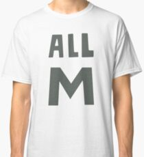 All M Classic T-Shirt