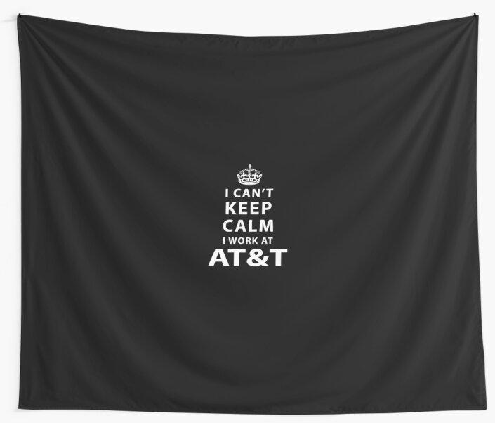 i can't keep calm i work at AT&T by Mary D Peters