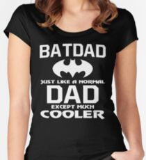 Gift For You Dad - BATDAD is Cooler - Father's Day Gift Women's Fitted Scoop T-Shirt