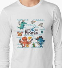 Let's be Pirates! Long Sleeve T-Shirt