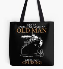 never understimate an old man CRUISING Tote Bag