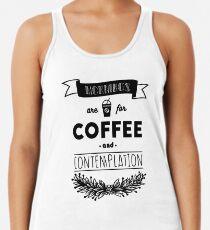 Les matins sont pour le café et la contemplation Débardeur femme