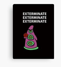 Exterminate / day of tentacle Canvas Print