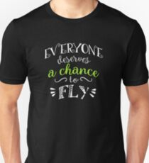 Wicked Musical Quote. Everyone Deserves A Chance To Fly. T-Shirt