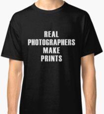 Real Photographers Make Prints Classic T-Shirt