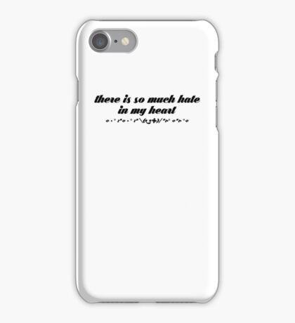 There is so much Hate in my Heart iPhone Case/Skin