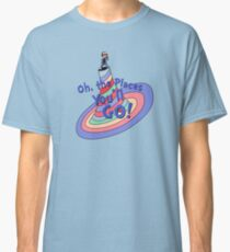 Oh, the Places You'll GO! Classic T-Shirt