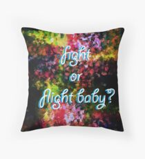 Fight or Flight Baby? Throw Pillow