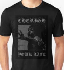Cherish Your Life Unisex T-Shirt