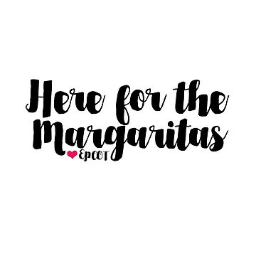 Here for the Margaritas (Plain) by ozmarei