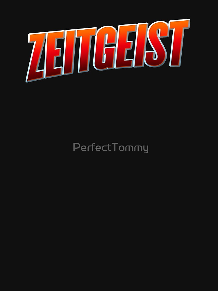 Zeitgeist by PerfectTommy