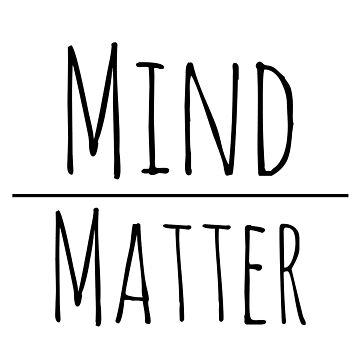 Mind Over Matter by ArtByKE