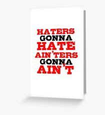 Haters Gonna Hate The Interview Funny Quote Greeting Card
