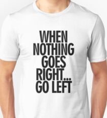 When Nothing Goes Right... - Black T-Shirt