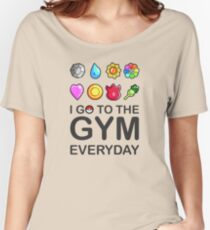 I go to the GYM everyday Women's Relaxed Fit T-Shirt