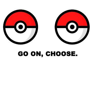 choose, go on  by Mariapuraranoai