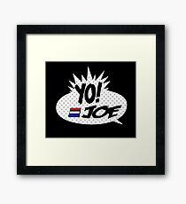 Yo Joe Raps! Framed Print