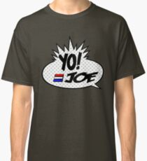 Yo Joe Raps! Classic T-Shirt