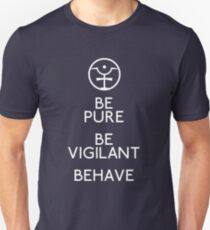 Be Pure, Be Vigilant, Behave T-Shirt