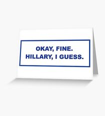 okay, fine. Hillary I guess Greeting Card