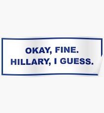 okay, fine. Hillary I guess Poster