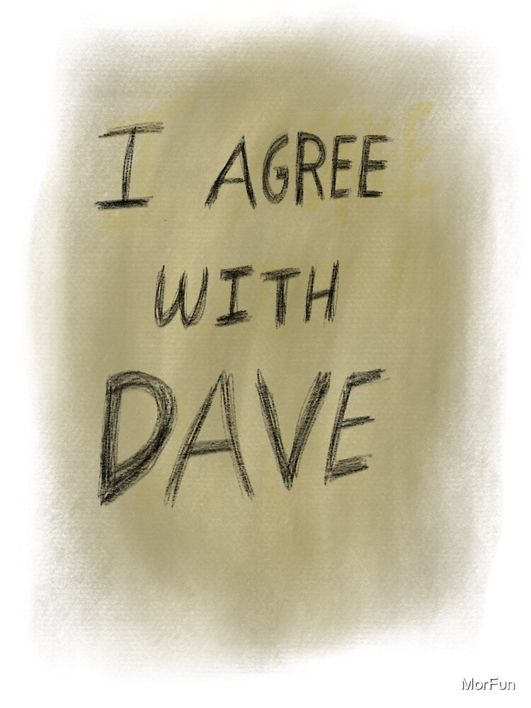 I agree with Dave  by MorFun