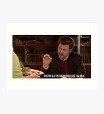 Ron Swanson--Give Me all the Bacon and Eggs You Have Art Print