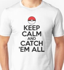 Keep Calm and Catch Em' All T-Shirt