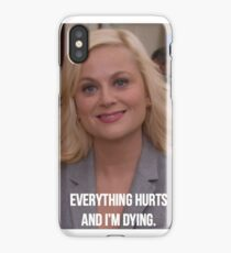 Leslie Knope--Everything Hurts and I'm Dying iPhone Case/Skin