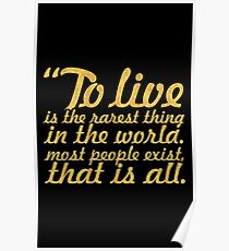 "To live is the rarest thing... ""Oscar Wilde"" Inspirational Quote Poster"