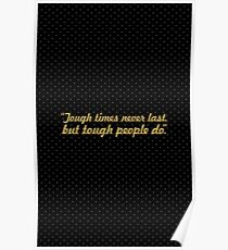 """Tough times... """"Dr. Robert Schuller"""" Inspirational Quote Poster"""