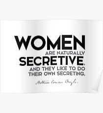 women are naturally secretive - arthur conan doyle Poster