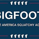 Make America Squatchy Again by thebigfootstore