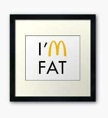 I'm Fat Framed Print